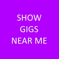 Show Gigs Near Me